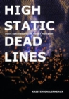 Image for High static, dead lines  : sonic spectres & the object hereafter