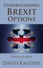 Image for Understanding Brexit options  : what future for Britain?
