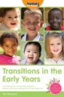 Image for Transition in the early years  : a practical guide to supporting transitions between early years settings and into Key Stage One
