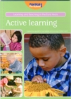 Image for Active learning  : a practical guide to how babies and young children learn