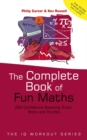 Image for The complete book of fun maths: 250 confidence-boosting tricks, tests and puzzles