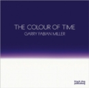 Image for The colour of time  : Garry Fabian Miller