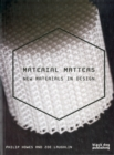 Image for Material matters  : new materials in design