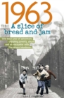 Image for 1963 a slice of bread & jam