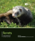 Image for Ferrets  : understanding and caring for your pet