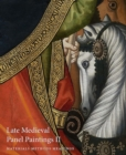 Image for Late Medieval Panel Paintings : Materials, Methods, Meanings: Volume II