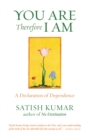 Image for You are, therefore I am: a declaration of dependence