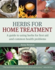 Image for Herbs for home treatment: a guide to using herbs for first aid and common health problems