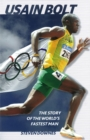Image for Usain Bolt  : the story of the world's fastest man
