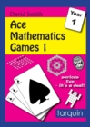 Image for Ace Mathematics Games 1: 16 Exciting Activities to Engage Ages 5-6 : 1