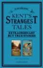 Image for Kent's strangest tales  : a very curious history