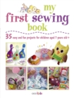 Image for My first sewing book  : 35 easy and fun projects for children aged 7-11 years old