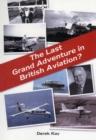 Image for The Last Grand Adventure in British Aviation?