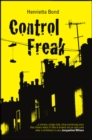Image for Control freak  : diary of a care leaver