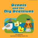Image for Dennis and the big decisions
