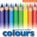 Image for Teach-your-toddler colours