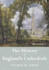 Image for The history of England's cathedrals