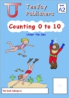 Image for TeeJay Mathematics CfE Early Level Counting 0 to 10: Under the Sea (Book A2)