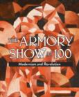 Image for The Armory Show at 100  : modernism and revolution