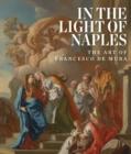 Image for In the Light of Naples: The Art of Francesco de Mura