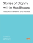 Image for Stories of Dignity within Healthcare: Research, narratives and theories