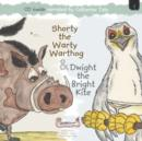 Image for Shorty the Warty Warthog & Dwight the Bright Kite
