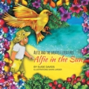 Image for Alfie and the Greatest Creatures : Alfie in the Sun