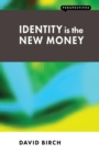 Image for Identity is the new money