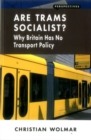 Image for Are Trams Socialist? : Why Britain Has No Transport Policy