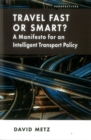 Image for Travel Fast or Smart? : A Manifesto for an Intelligent Transport Policy