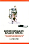 Image for Before Babylon, after Bitcoin  : from money that we understand to money that understands us