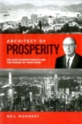 Image for Architect of Prosperity : Sir John Cowperthwaite and the Making of Hong Kong