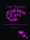 Image for Nigel Bloxham's Crab House Cafe : Simple Rustic Recipes from Dorset's Famous Seafood Restaurant