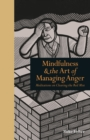 Image for Mindfulness & the art of managing anger  : meditations on clearing the red mist