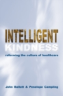 Image for Intelligent kindness  : reforming the culture of healthcare