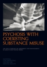 Image for Psychosis with coexisting substance misuse  : assessment and management in adults and young people