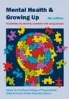 Image for Mental health and growing up  : factsheets for parents, teachers and young people