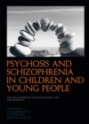 Image for Psychosis and schizophrenia in children and young people  : the NICE guideline on recognition and management