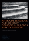 Image for Antisocial behaviour and conduct disorders in children and young people  : recognition, intervention and management