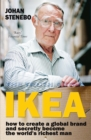Image for The truth about IKEA  : how IKEA built its global furniture empire