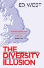 Image for The diversity illusion  : what we got wrong about immigration and how to set it right