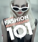 Image for Fashion photography 101  : a complete course for the new fashion photographer