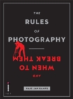 Image for The rules of photography  : and when to break them