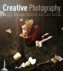 Image for Creative digital photography  : 52 more weekend projects