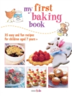 Image for My first baking book  : 35 easy and fun recipes for children aged 7 years +.