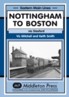 Image for Nottingham to Boston : Featuring Sleaford