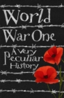 Image for World War I  : a very peculiar history