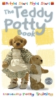 Image for The teddy potty book  : nappy to pants
