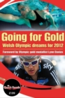 Image for Going for gold  : Welsh Olympic dreams for 2012