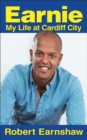 Image for Earnie  : my life at Cardiff City